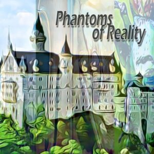 Phantoms of Reality image showing an ornate castle.