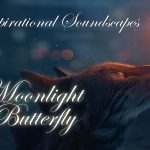 Inspirational Soundscapes | Moonlight Butterfly | Image of a cat looking at a glowing butterfly