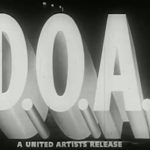 D.O.A. title sequence from the 1949 movie
