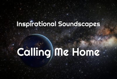 Inspirational Soundscapes | Calling Me Home showing Earth in space against a background of stars.